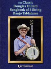 Cover of: The Classic Douglas Dillard Songbook of 5-String Banjo Tablatures