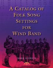 Cover of: A Catalog of Folk Song Settings for Wind Band