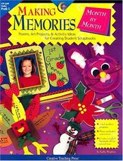 Cover of: Making Memories Month by Month: Poems, Art Projects & Activity Ideas for Creating Student Scrapbooks