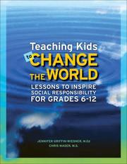 Cover of: Teaching Kids to Change the World | Jennifer Griffin-Wiesner
