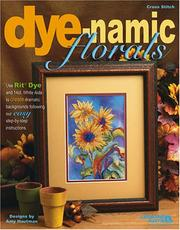 Cover of: Dye-namic Florals (Leisure Arts #3814)