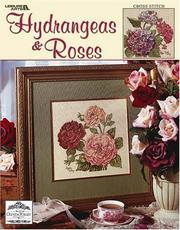 Cover of: Hydrangeas & Roses (Leisure Arts #3592)