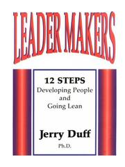 Cover of: Leader Makers, 12 Steps to Developing People and Getting Lean