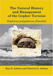 Cover of: The Natural History and Management of the Gopher Tortoise Gopherus polyphemus (Daudin) | Ray E. Ashton, Patricia S. Ashton, Ghislaine Guyot
