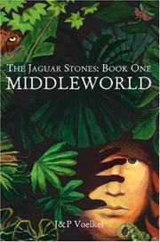 Cover of: MIDDLEWORLD (Jaguar Stones Trilogy Book One) | J&P Voelkel