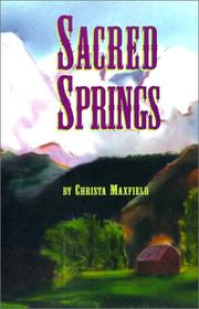 Cover of: Sacred Springs | Christa Maxfield