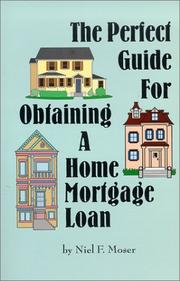 Cover of: The Perfect Guide for Obtaining a Home Mortgage Loan
