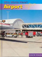Cover of: Airport (Who Works Here) | Lola M. Schaefer