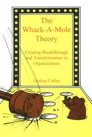 Cover of: The Whack-A-Mole Theory; Creating Breakthrough and Transformation in Organizations