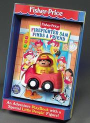 Cover of: Firefighter Sam Finds a Friend: Fisher-Price Little People Take-Me-Out PlayBooks (Fisher Price Take Me Out)