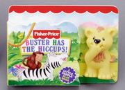 Cover of: Buster Has The Hiccups! (Fisher Price Side Squeakers) | Muff Serrat & Sans