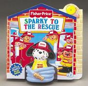 Cover of: Sparky to the Rescue: Fisher-Price Little People Little Take-Me-Out PlayBooks (Fisher Price Little Take Me Outs)