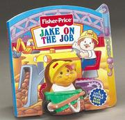 Cover of: Jake on the Job: Fisher-Price Little People Little Take-Me-Out PlayBooks (Fisher Price Little Take Me Outs)
