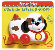 Cover of: Curious Little Snoopy: Fisher-Price Classic Toy Playbooks