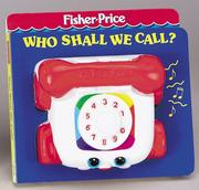 Cover of: Who Shall We Call? (Fisher Price Classic Toys)