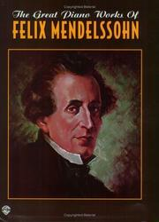 Cover of: The Great Piano Works of Felix Mendelssohn