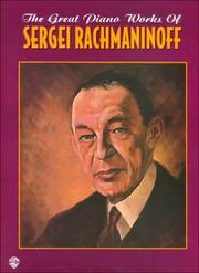 Cover of: The Great Piano Works of Sergei Rachmaninoff