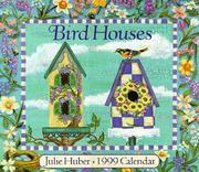 Cover of: Julie Huber Bird Houses 1999 Calendar