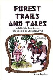 Cover of: Forest Trails and Tales; A Behind the Scene Account of a Career in the U.S. Forest Service