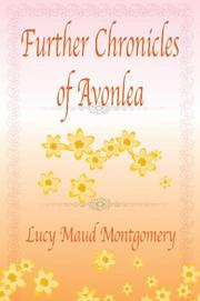 Further Chronicles of Avonlea by L. M. Montgomery