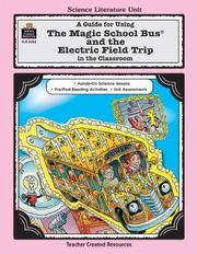 Cover of: A Guide for Using The Magic School Bus¨ and the Electric Field Trip in the Classroom | RUTH YOUNG