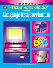 Cover of: Integrating Technology into the Language Arts Curriculum