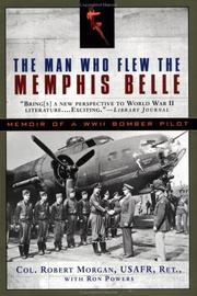 Cover of: The Man Who Flew the Memphis Belle | Morgan, Robert, Ron Powers