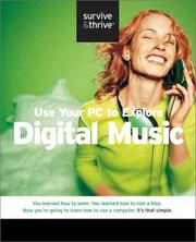Cover of: Use Your PC to Explore Digital Music (Survive and Thrive series)