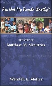 Cover of: Are Not My People Worthy? The Story of Matthew 25: Ministries