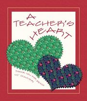 Cover of: A Teacher's Heart: Thank You for Being My Teacher