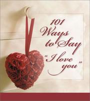 Cover of: 101 Ways to Say I Love You | Barbour Books Staff