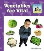 Cover of: Vegetables Are Vital (What Should I Eat?) | Amanda Rondeau