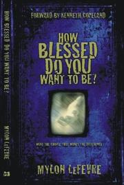 Cover of: How Blessed Do You Want to Be?