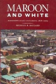 Cover of: Maroon and White: Mississippi State University, 1878-2003