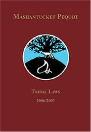 Cover of: Mashantucket Pequot Tribal Laws 2006/2007 | Mashantucket Pequot Tribal Nation