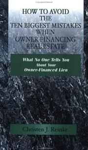 Cover of: How to Avoid the 10 Biggest Mistakes When Owner Financing Real Estate | Christen J. Reinke