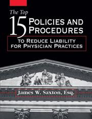 Cover of: The Top 15 Policies And Procedures to Reduce Liability for Physician Practices