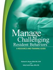Cover of: Manage Challenging Resident Behaviors: A Resource And Training Guide