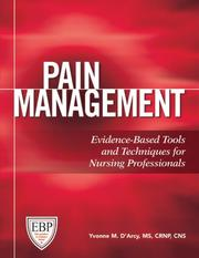 Cover of: Pain management: Evidence-Based Tools and Techniques for Nursing Professionals