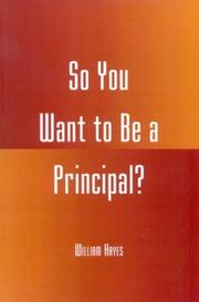 Cover of: So You Want to be a Principal? | William Hayes