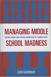 Cover of: Managing Middle School Madness | Glen Gilderman