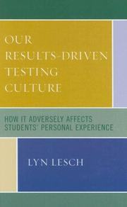 Cover of: Our Results-Driven, Testing Culture | Lesch Lyn