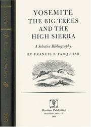 Cover of: Yosemite, the Big Trees and the High Sierra | Francis Peloubet Farquhar