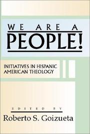 Cover of: We Are a People!: Initiatives in Hispanic American Theology
