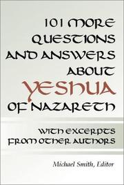 Cover of: 101 More Questions and Answers about Yeshua of Nazareth | Michael Smith