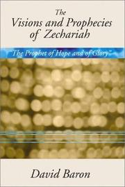 Cover of: The Visions & Prophecies Of Zechariah: The Prophet Of Hope And Of Glory