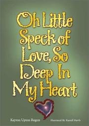 Cover of: Oh Little Speck of Love, So Deep in My Heart | Kayron Upton Rogers