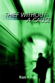 Cover of: Thief Without a Cause | Ron Knoll