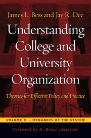 Cover of: Understanding College and University Organization: Theories for Effective Policy and Practice; Volume II | James L. Bess