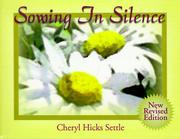 Cover of: Sowing in Silence | Cheryl Hicks Settle